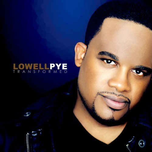 Lowell Pye Transformed