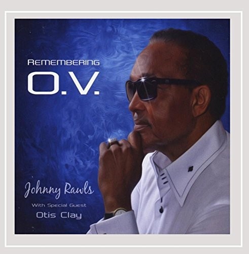 Johnny Rawls Remembering O.V.