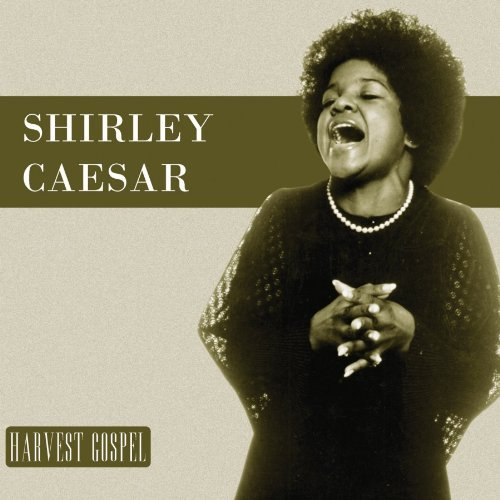 Shirley Caesar Harvest Collection Shirley Ce