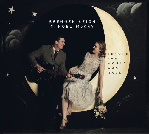 Brennen & Noel Mckay Leigh Before The World Was Made Digipak