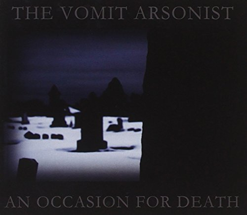 Vomit Arsonist Occasion For Death Digipak