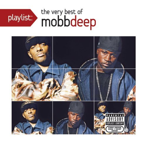 Mobb Deep Playlist The Very Best Of Mob Explicit Version