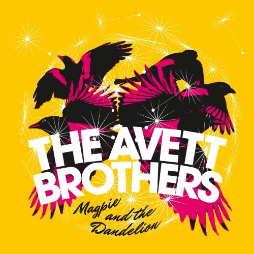 Avett Brothers Magpie & The Dandelion