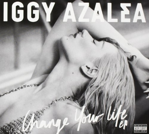 Iggy Azalea Change Your Life Explicit Version Change Your Life