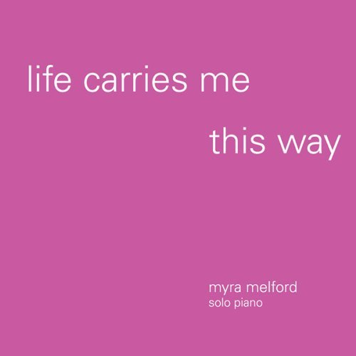 Myra Melford Life Carries Me This Way Digipak