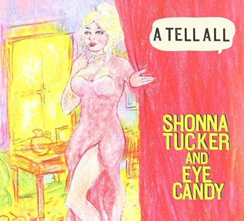 Shonna & Eye Candy Tucker Tell All Digipak