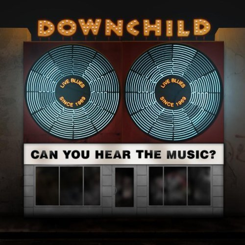 Downchild Can You Hear The Music?