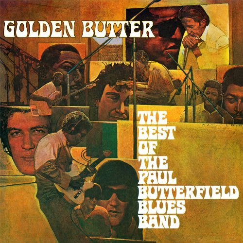 Butterfield Blues Band Golden Butter The Best Of The