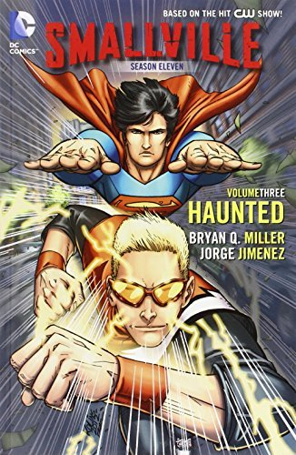 Bryan Q. Miller Smallville Season 11 Vol. 3 Haunted