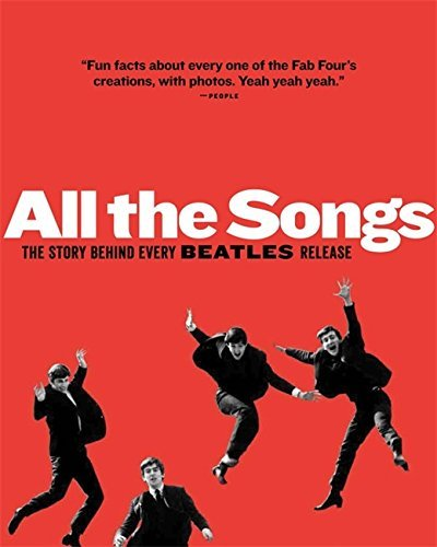 Philippe Margotin All The Songs The Story Behind Every Beatles Release