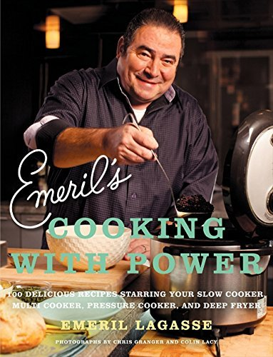 Emeril Lagasse Emeril's Cooking With Power 100 Delicious Recipes Starring Your Slow Cooker