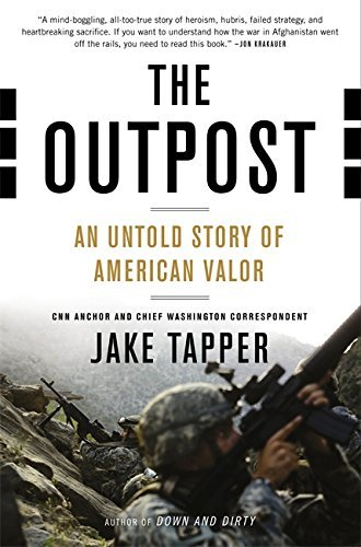 Jake Tapper The Outpost An Untold Story Of American Valor