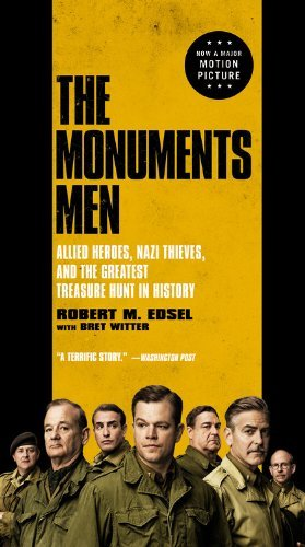 Robert M. Edsel The Monuments Men Allied Heroes Nazi Thieves And The Greatest Tre