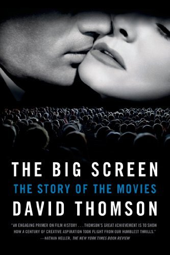 David Thomson The Big Screen The Story Of The Movies