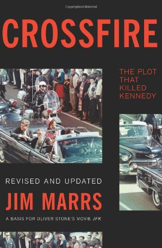 Jim Marrs Crossfire The Plot That Killed Kennedy Revised