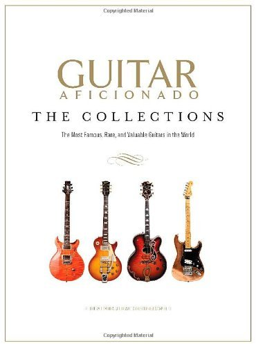 Guitar World Guitar Aficionado The Collections The Most Famous Rare And Valua