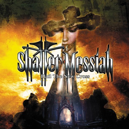 Shatter Messiah Hail The New Cross