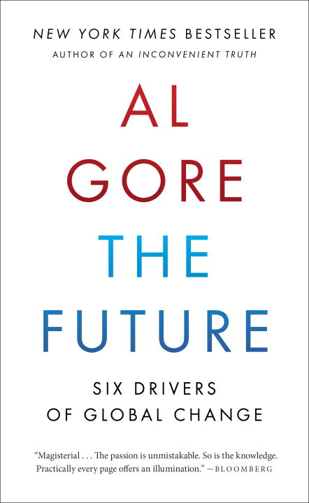 Gore Albert Jr. The Future Six Drivers Of Global Change