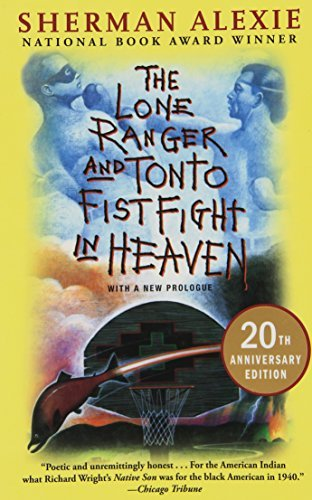 Sherman Alexie The Lone Ranger And Tonto Fistfight In Heaven 0020 Edition;anniversary