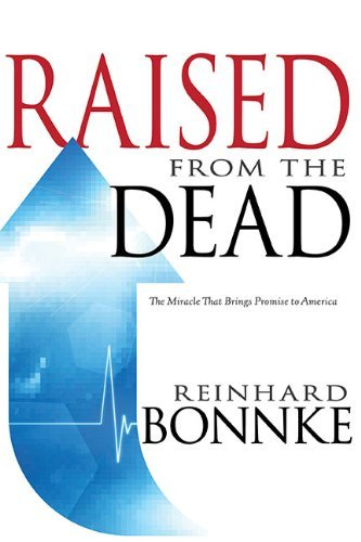 Reinhard Bonnke Raised From The Dead The Miracle That Brings Promise To America