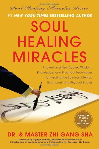 Zhi Gang Sha Soul Healing Miracles Ancient And New Sacred Wisdom Knowledge And Pra