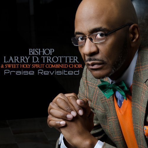 Bishop Larry & The Swe Trotter Praise Revisited