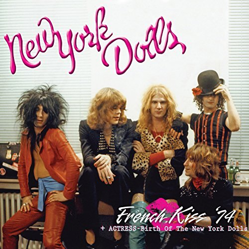 New York Dolls French Kiss 74 + Actress Birth