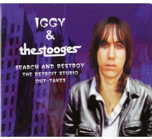 Iggy & The Stooges Search & Destroy The Detroit S