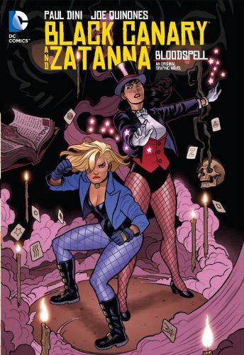Paul Dini Black Canary And Zatanna Bloodspell