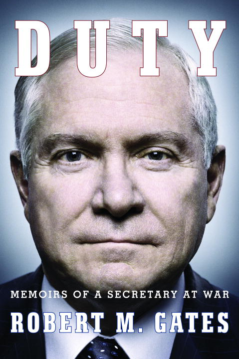 Robert Michael Gates Duty Memoirs Of A Secretary At War