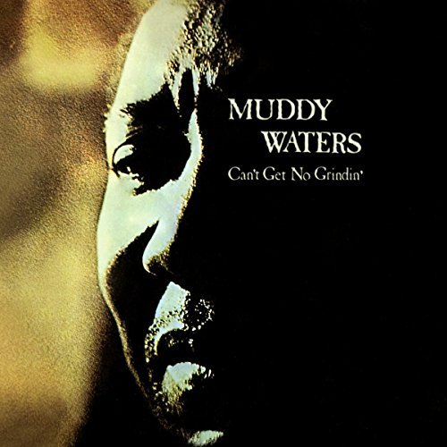 Muddy Waters Can't Get No Grindin'