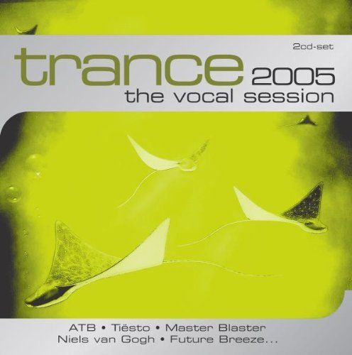 Trance The Vocal Session 2005 Trance The Vocal Session 2005 Atb Tiesto Symnbios Manyou 2 CD Set