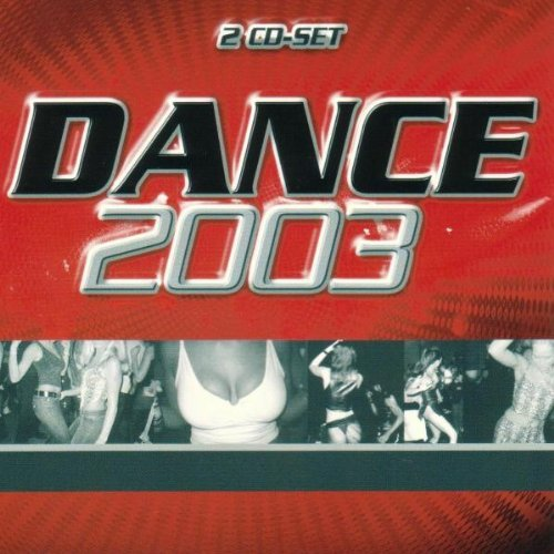 Dance 2003 Dance 2003 2 CD Set