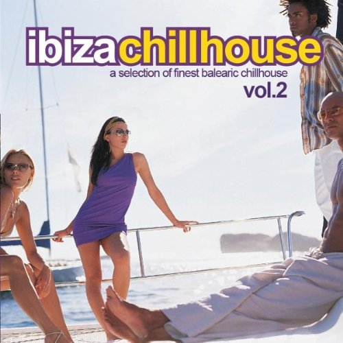 Ibiza Chillhouse Vol. 2 Ibiza Chillhouse
