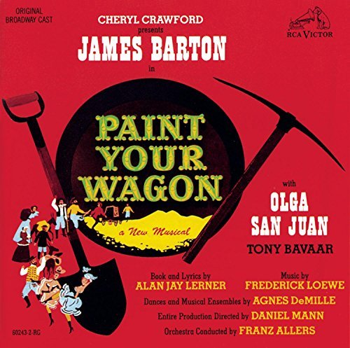 Broadway Cast Paint Your Wagon Paint Your Wagon