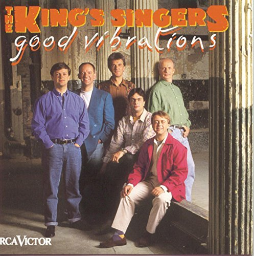 King's Singers Good Vibrations King's Singers