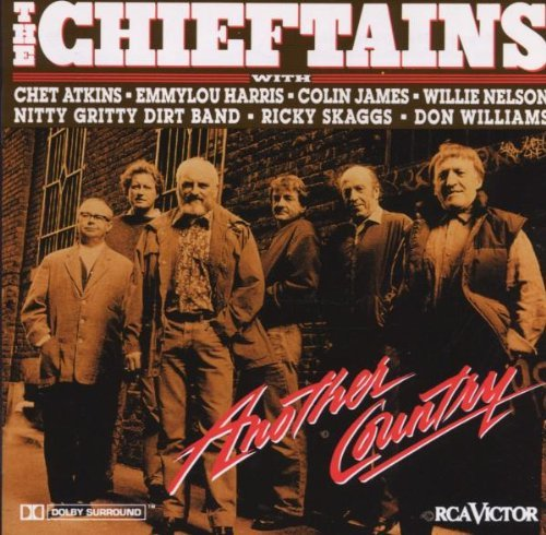 Chieftains Another Country Atkins Harris James Skaggs Nitty Gritty Dirt Band