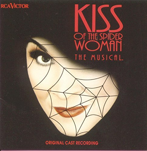 Kiss Of The Spider Woman Original Cast Recording Music By John Kander Rivera Carver Crivello
