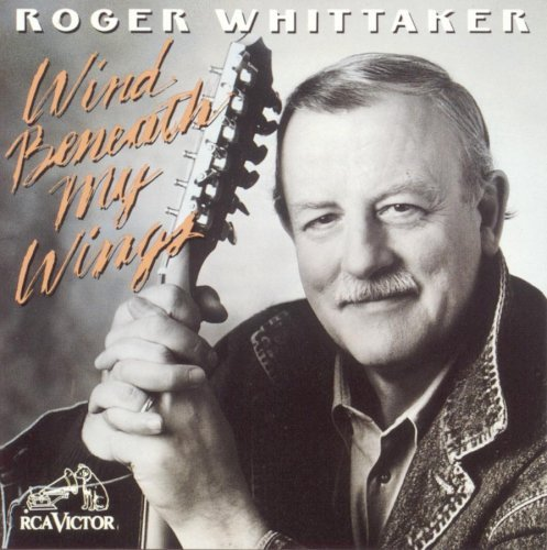 Roger Whittaker Wind Beneath My Wings