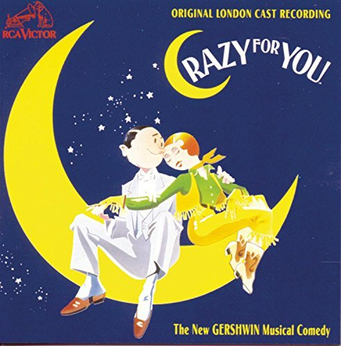 Crazy For You Original London Cast Recording Music By Gershwin