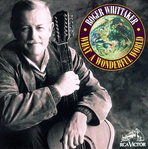 Roger Whittaker What A Wonderful World