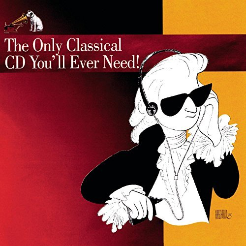 Only Classical CD (tape) You'l Only Classical CD You'll Need Mozart Bach Pachebel Vivaldi Beethoven Debussy Tchaikovsky