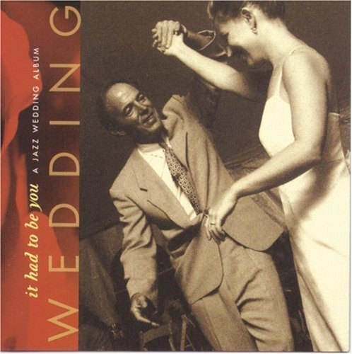 Jazz Wedding Album It Had T Jazz Wedding Album It Had To B Dorsey Sinatra Armstrong Horne Powell Carter Ellington Baker