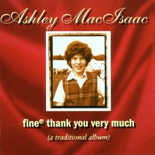 Ashley Macisaac Fine Thank You Very Much