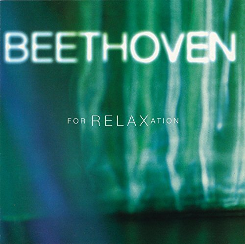 Beethoven For Relaxation Beethoven For Relaxation Galway Wand Previn Kokinos & Davis Tokyo Str Qt