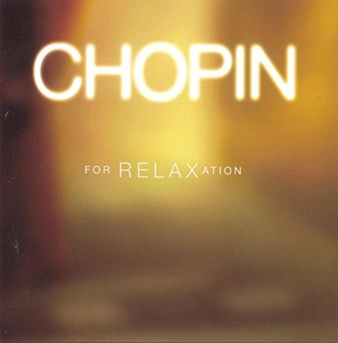 F. Chopin Chopin For Relaxation Various
