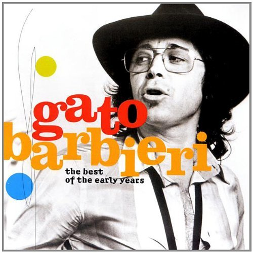 Gato Barbieri Best Of The Early Years