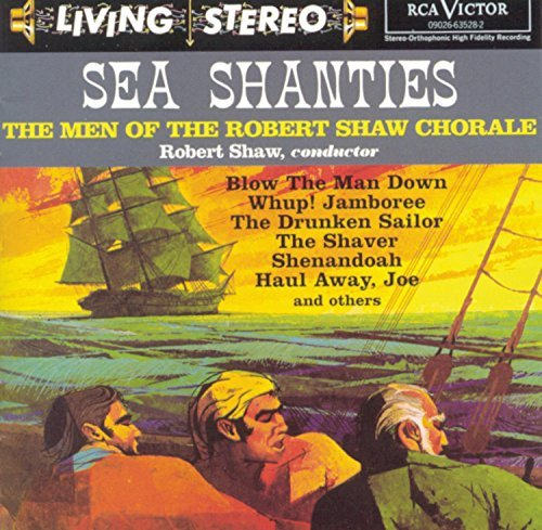 Robert Chorale Shaw Sea Shanties Shaw Men Of Robert Shaw Choral