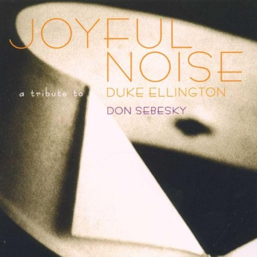 Sebesky Don Joyful Noise Tribute To Duke E T T Duke Ellington