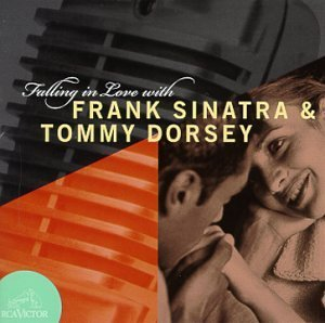 Sinatra Dorsey Falling In Love With Frank Sin Falling In Love
